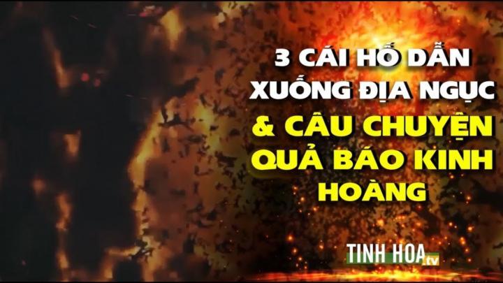 3 cái hố dẫn xuống Địa Ngục và câu chuyện quả báo kinh hoàng