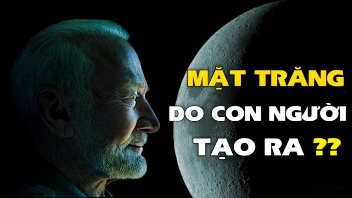 Mặt Trăng có phải do con người tạo ra?