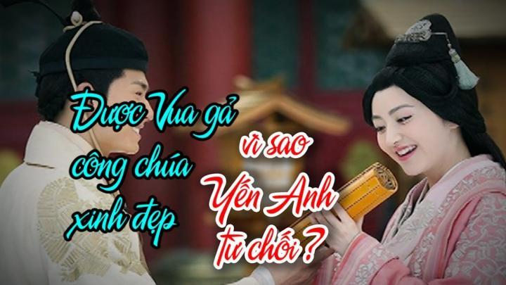 Được Vua gả con gái xinh đẹp, vì sao Yến Anh từ chối ?