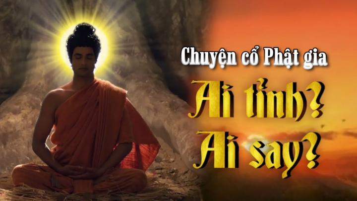 Chuyện cổ Phật gia: Ai tỉnh? Ai say?